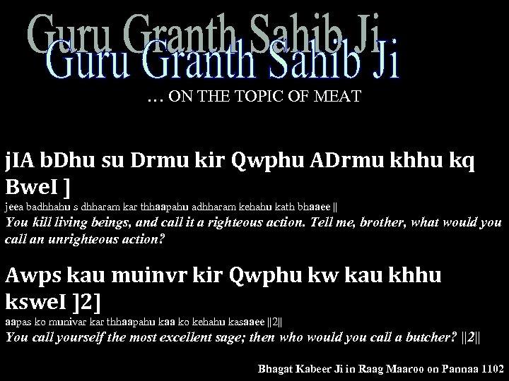 … ON THE TOPIC OF MEAT j. IA b. Dhu su Drmu kir Qwphu