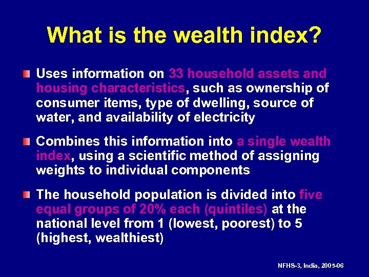 What is the wealth index? Uses information on 33 household assets and housing characteristics,