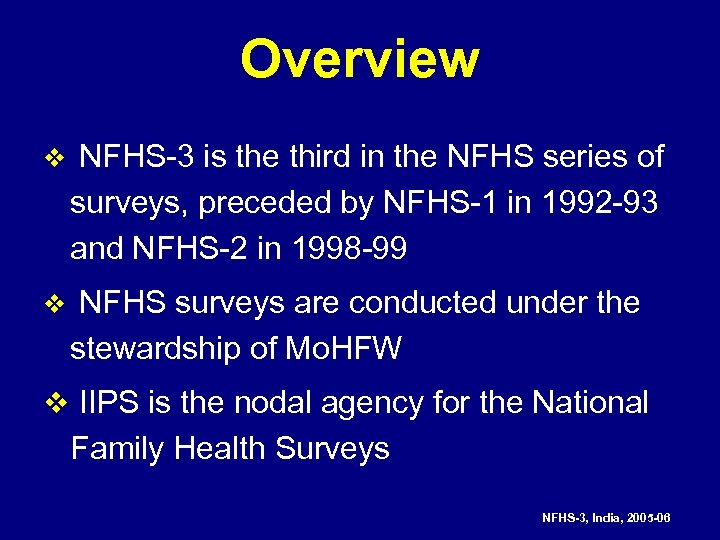 Overview v NFHS-3 is the third in the NFHS series of surveys, preceded by