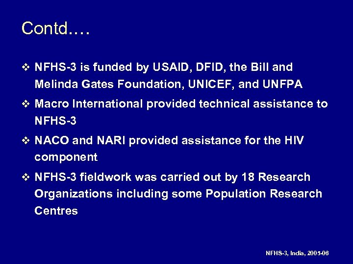 Contd. … v NFHS-3 is funded by USAID, DFID, the Bill and Melinda Gates