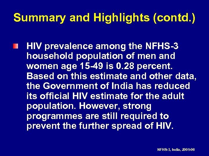 Summary and Highlights (contd. ) HIV prevalence among the NFHS-3 household population of men
