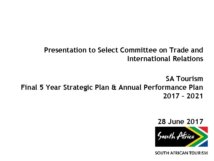 Presentation to Select Committee on Trade and International Relations SA Tourism Final 5 Year