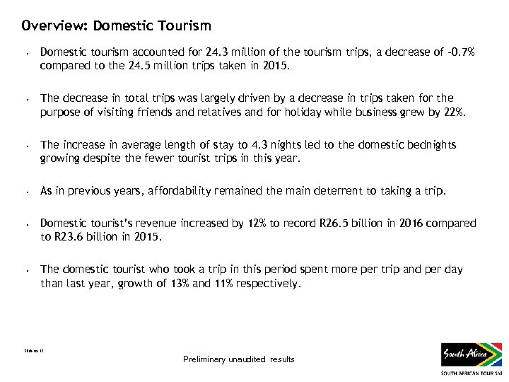 Overview: Domestic Tourism • • • Domestic tourism accounted for 24. 3 million of