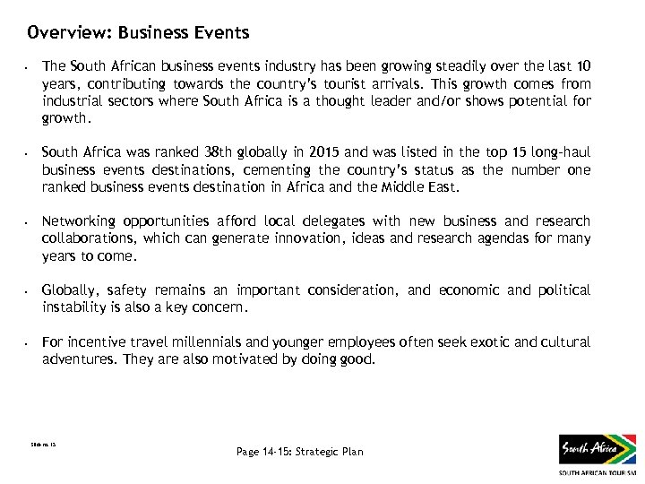 Overview: Business Events • • • The South African business events industry has been