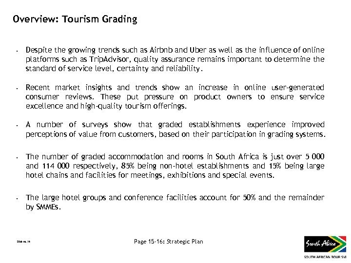 Overview: Tourism Grading • • • Despite the growing trends such as Airbnb and