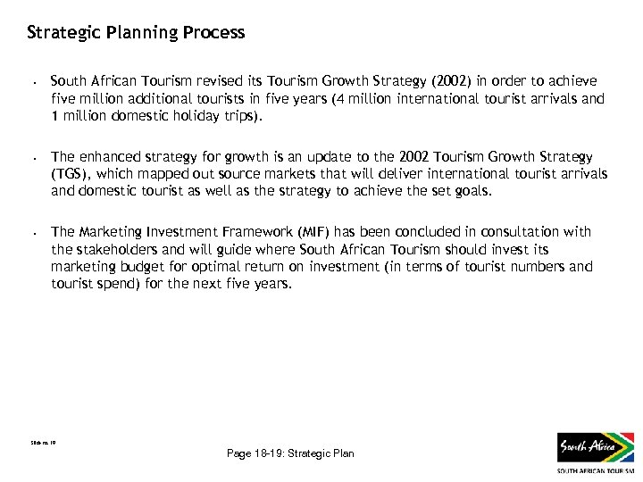 Strategic Planning Process • • • South African Tourism revised its Tourism Growth Strategy