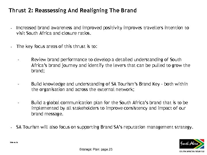 Thrust 2: Reassessing And Realigning The Brand • • Increased brand awareness and improved