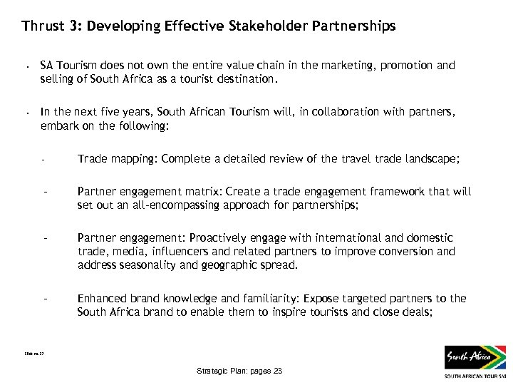 Thrust 3: Developing Effective Stakeholder Partnerships • • SA Tourism does not own the