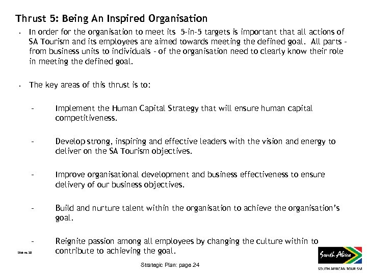 Thrust 5: Being An Inspired Organisation • • In order for the organisation to