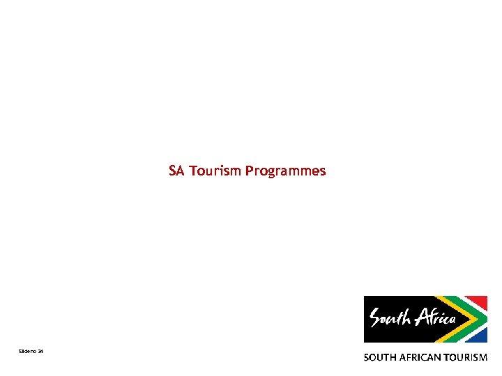 SA Tourism Programmes Slide no 34