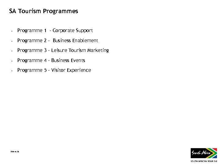 SA Tourism Programmes • Programme 1 - Corporate Support • Programme 2 - Business