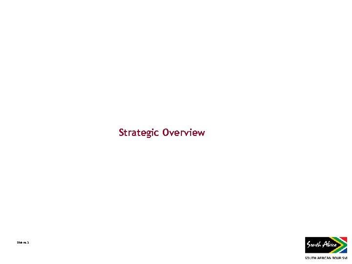 Strategic Overview Slide no. 3