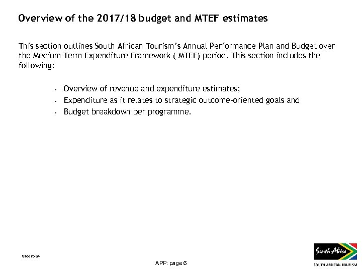 Overview of the 2017/18 budget and MTEF estimates This section outlines South African Tourism's