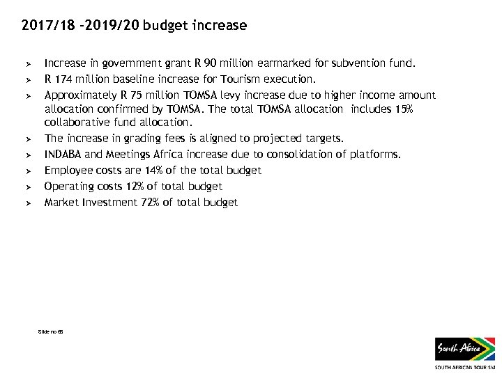 2017/18 -2019/20 budget increase Ø Ø Ø Ø Increase in government grant R 90