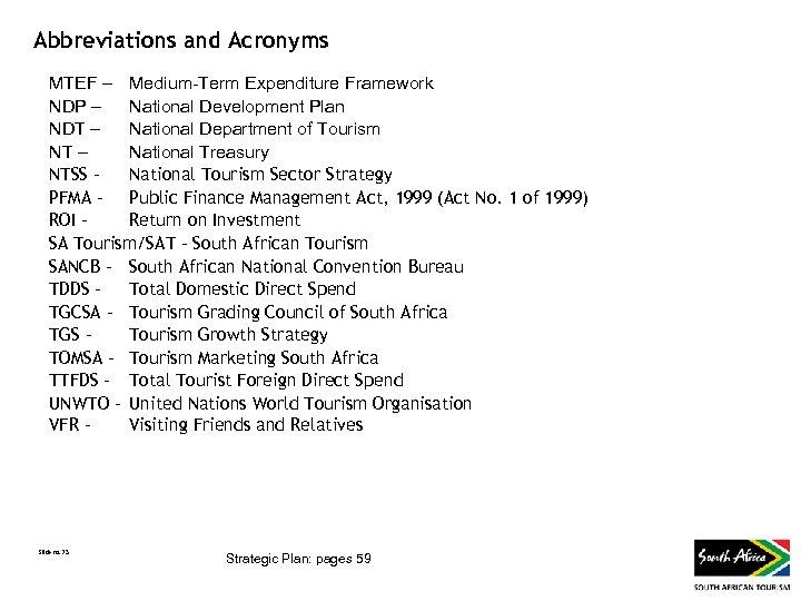 Abbreviations and Acronyms MTEF – Medium-Term Expenditure Framework NDP – National Development Plan NDT