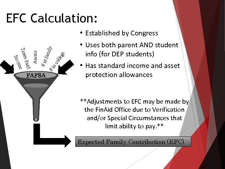 EFC Calculation: FAFSA #i e eg nc oll fam ily # in d s