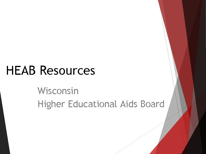 HEAB Resources Wisconsin Higher Educational Aids Board