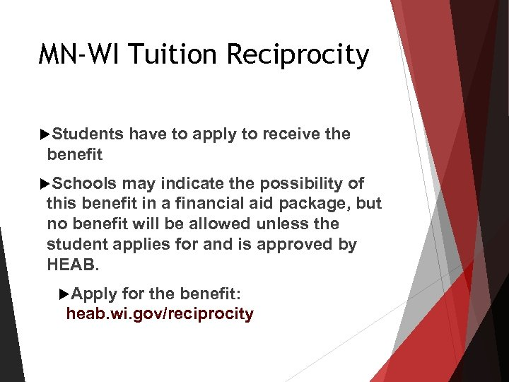 MN-WI Tuition Reciprocity Students have to apply to receive the benefit Schools may indicate