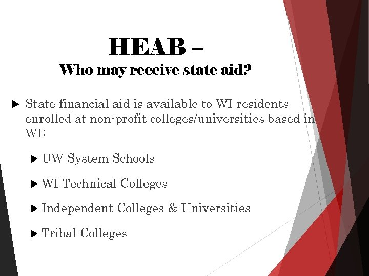 HEAB – Who may receive state aid? State financial aid is available to WI
