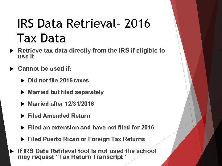 IRS Data Retrieval- 2016 Tax Data Retrieve tax data directly from the IRS if
