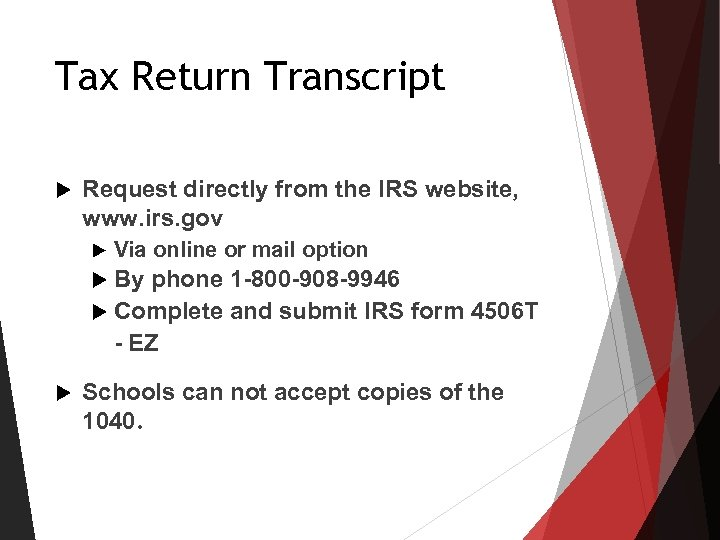 Tax Return Transcript Request directly from the IRS website, www. irs. gov Via online