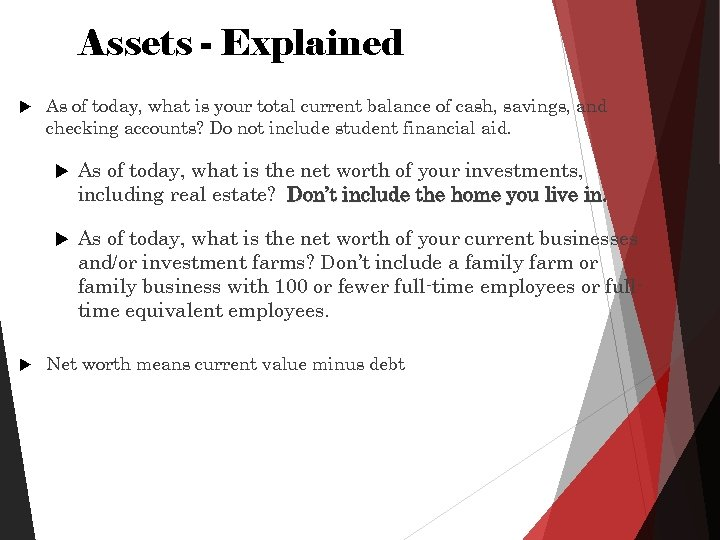 Assets - Explained As of today, what is your total current balance of cash,