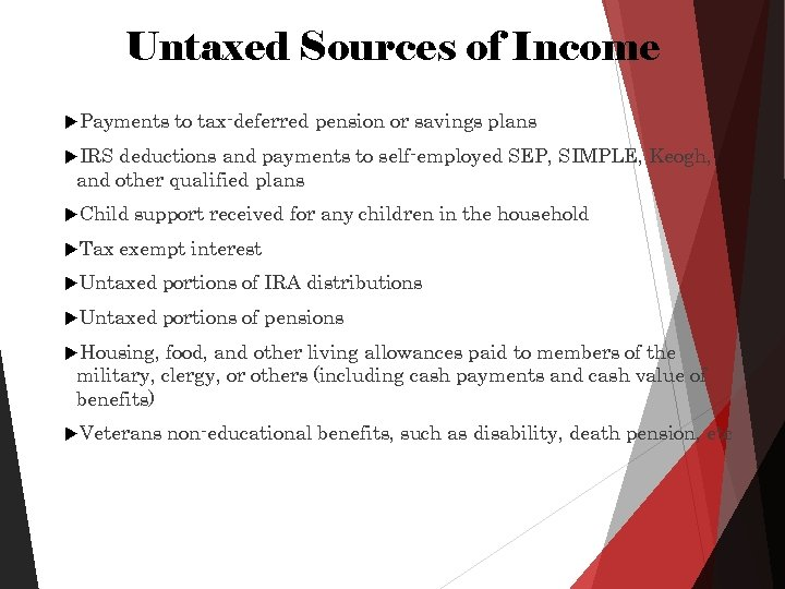 Untaxed Sources of Income Payments to tax-deferred pension or savings plans IRS deductions and