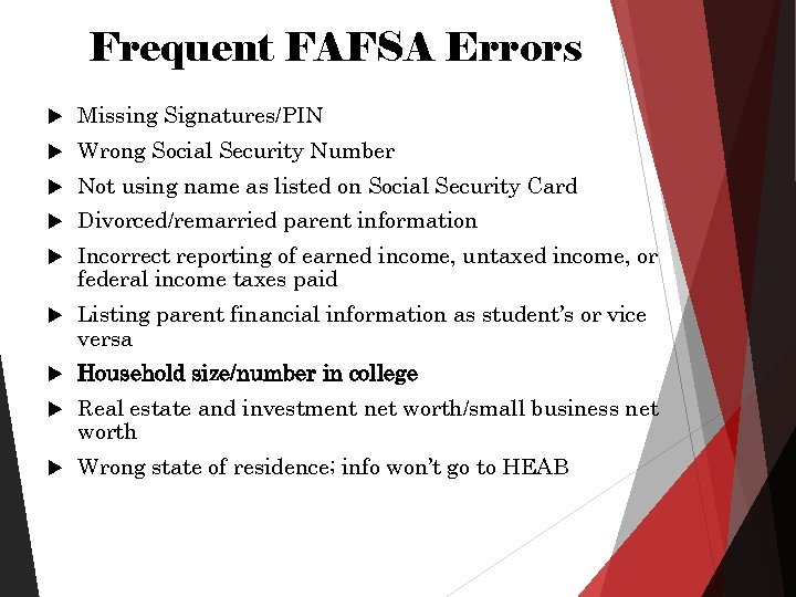Frequent FAFSA Errors Missing Signatures/PIN Wrong Social Security Number Not using name as listed