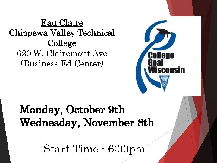 Eau Claire Chippewa Valley Technical College 620 W. Clairemont Ave (Business Ed Center) Monday,