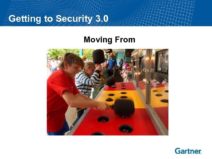 Getting to Security 3. 0 Moving From