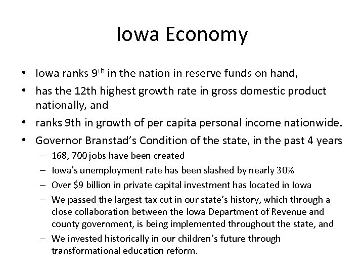 Iowa Economy • Iowa ranks 9 th in the nation in reserve funds on