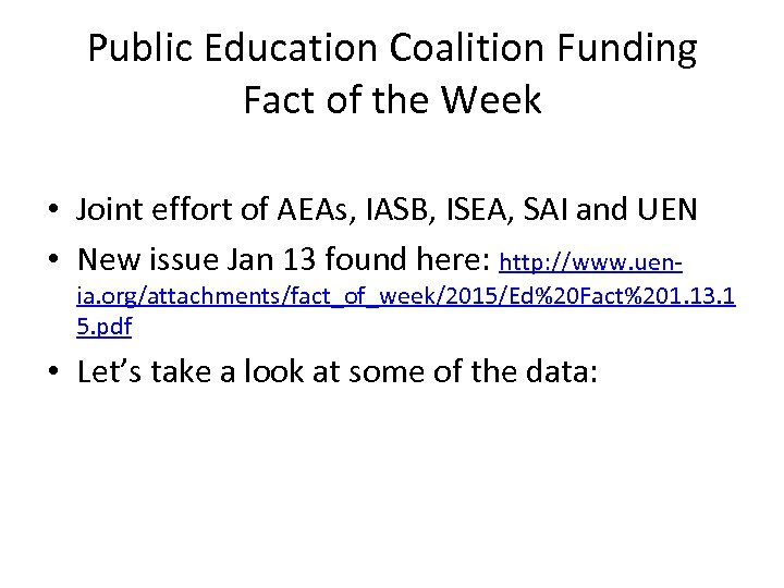 Public Education Coalition Funding Fact of the Week • Joint effort of AEAs, IASB,