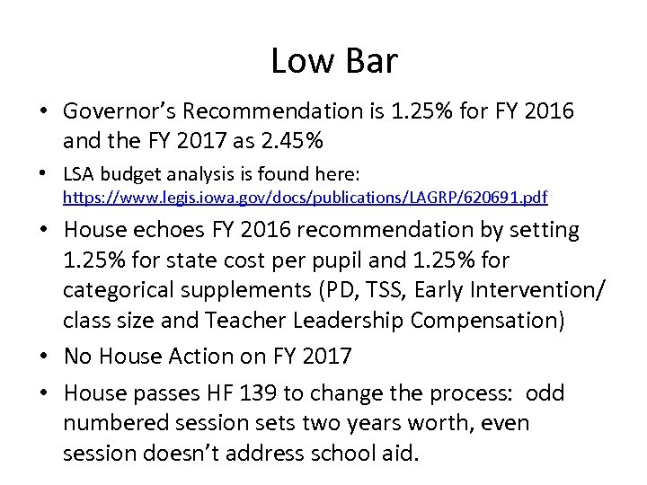 Low Bar • Governor's Recommendation is 1. 25% for FY 2016 and the FY
