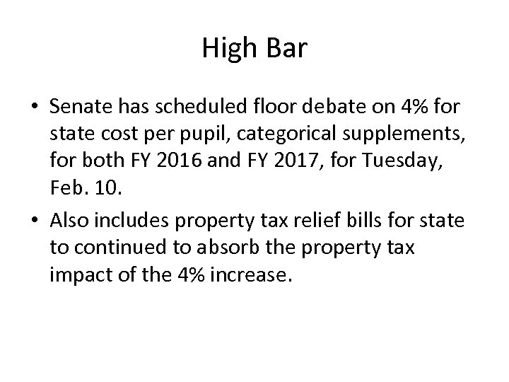 High Bar • Senate has scheduled floor debate on 4% for state cost per