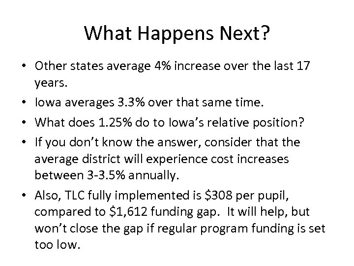 What Happens Next? • Other states average 4% increase over the last 17 years.