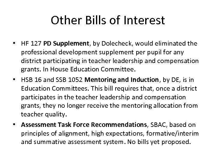 Other Bills of Interest • HF 127 PD Supplement, by Dolecheck, would eliminated the