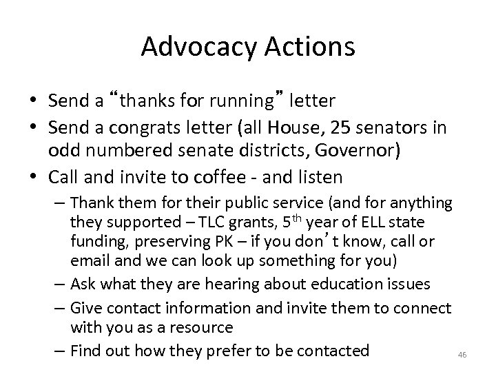 "Advocacy Actions • Send a ""thanks for running"" letter • Send a congrats letter"