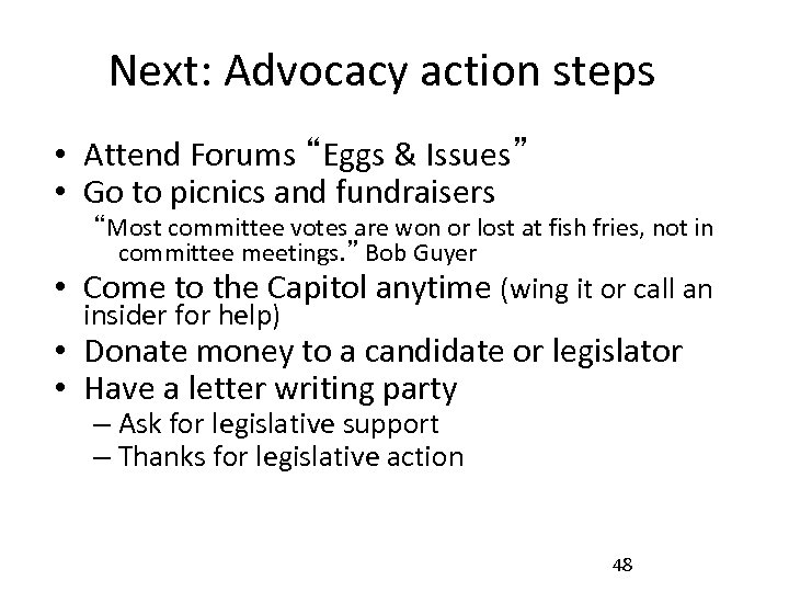 "Next: Advocacy action steps • Attend Forums ""Eggs & Issues"" • Go to picnics"