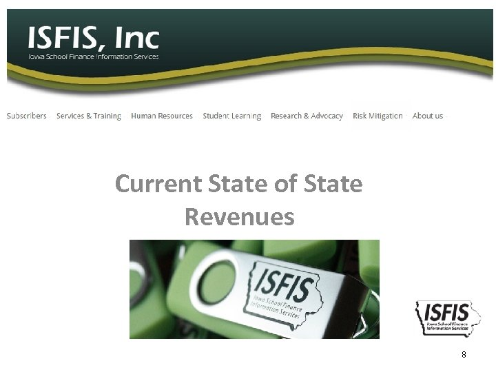 Current State of State Revenues 8
