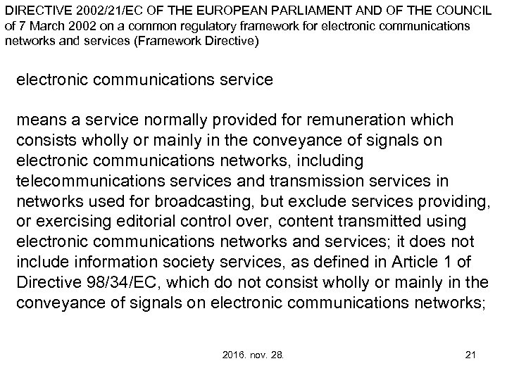 DIRECTIVE 2002/21/EC OF THE EUROPEAN PARLIAMENT AND OF THE COUNCIL of 7 March 2002