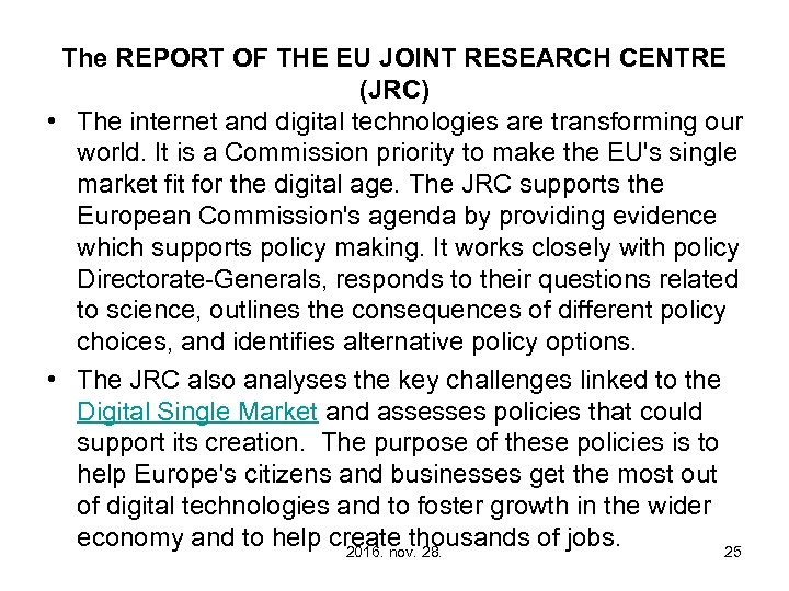 The REPORT OF THE EU JOINT RESEARCH CENTRE (JRC) • The internet and digital