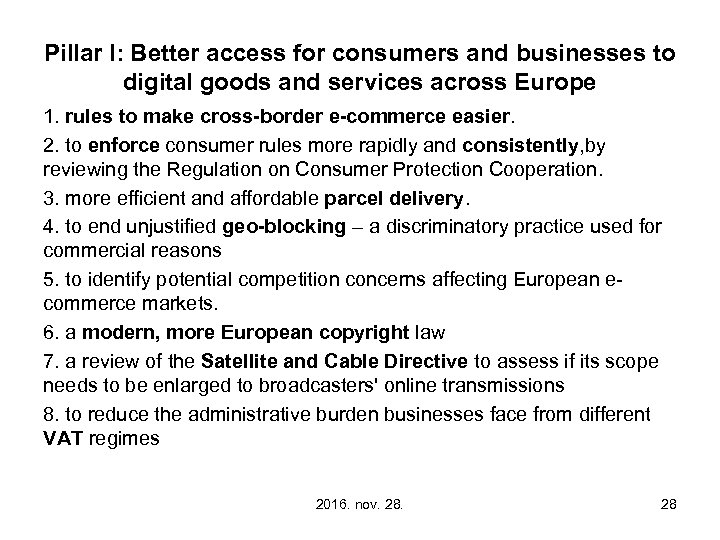 Pillar I: Better access for consumers and businesses to digital goods and services across