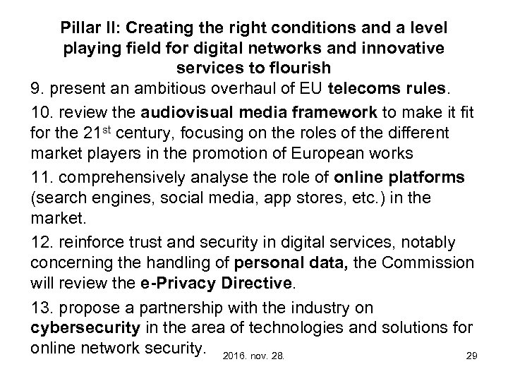 Pillar II: Creating the right conditions and a level playing field for digital networks