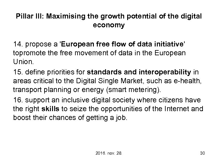 Pillar III: Maximising the growth potential of the digital economy 14. propose a 'European