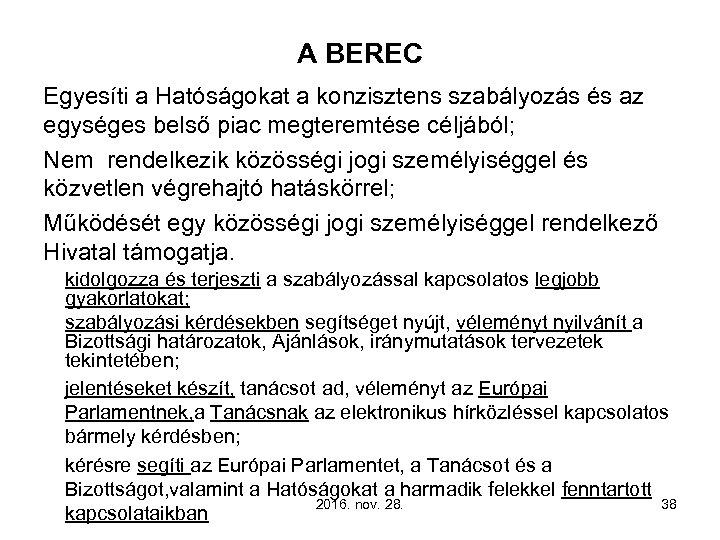 A BEREC Egyesíti a Hatóságokat a konzisztens szabályozás és az egységes belső piac megteremtése