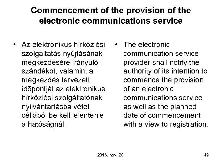 Commencement of the provision of the electronic communications service • Az elektronikus hírközlési szolgáltatás