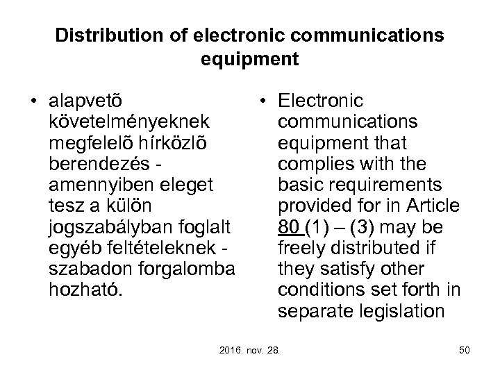 Distribution of electronic communications equipment • alapvetõ • Electronic követelményeknek communications megfelelõ hírközlõ equipment