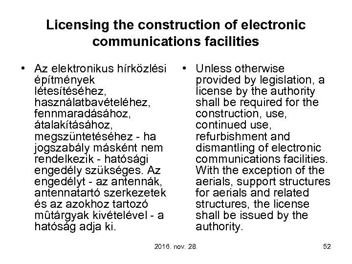 Licensing the construction of electronic communications facilities • Az elektronikus hírközlési építmények létesítéséhez, használatbavételéhez,