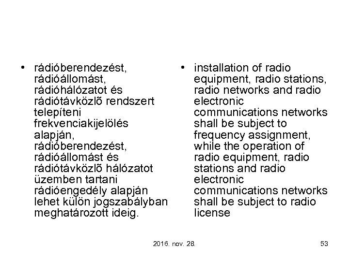 • rádióberendezést, • installation of radio rádióállomást, equipment, radio stations, rádióhálózatot és radio