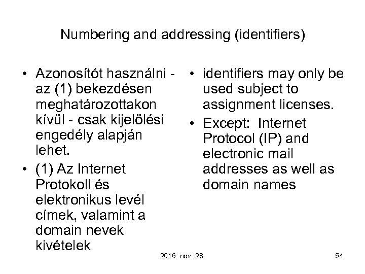 Numbering and addressing (identifiers) • Azonosítót használni - • identifiers may only be az